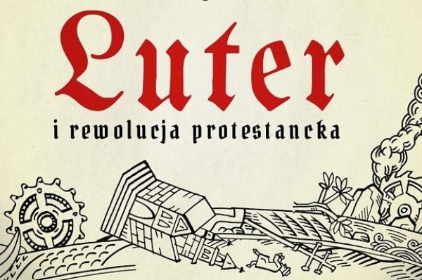 """Tomasz Cynkier: """"Luter i rewolucja protestancka"""" – recenzja"""