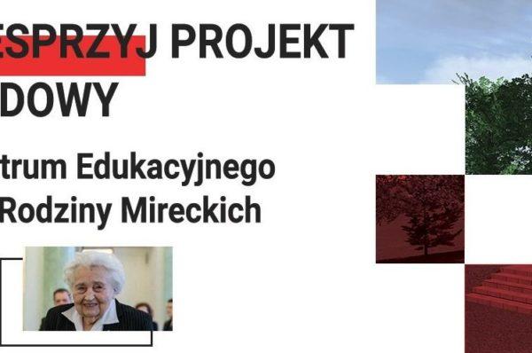 Centrum Edukacyjne im. Rodziny Mireckich - Zbiórka na budowę muzeum polskich narodowców