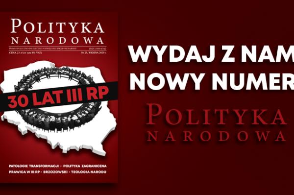 Znamy spis streści najnowszego numeru Polityki Narodowej