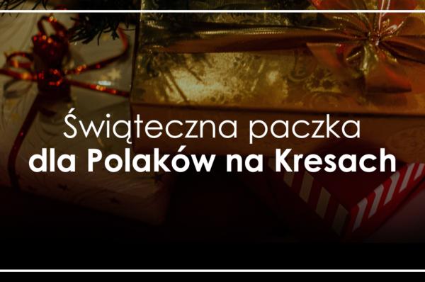 Świąteczna paczka dla Polaków na Kresach - wesprzyj zbiórkę!