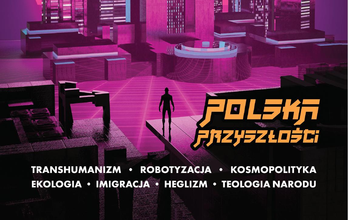 """""""Polska Przyszłości"""". Ukazał się nowy numer """"Polityki Narodowej"""""""
