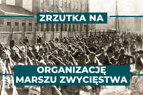 Ruszyła internetowa zbiórka na tegoroczny Marsz Zwycięstwa w Warszawie